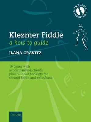 Klezmer Fiddle: a How-to Guide: 16 Tunes with Accompanying Chords, Plus Pull-out Booklets for Second Fiddle and Cello/bass (BOK)