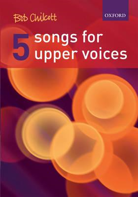 Five Songs for Upper Voices: Vocal Score (BOK)