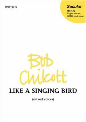 Like a Singing Bird: SATB Vocal Score (BOK)