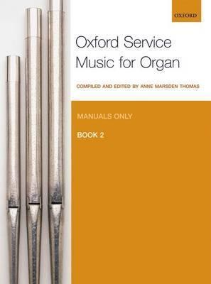 Oxford Service Music for Organ: Manuals only, Book 2 (BOK)