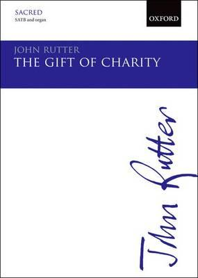 The Gift of Charity: Vocal Score: SATB and Organ (BOK)