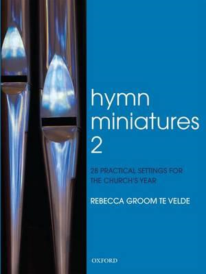 Hymn Miniatures 2: 28 Practical Settings for the Church's Year (BOK)