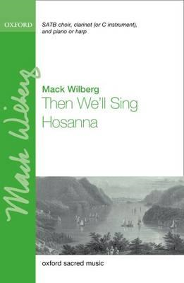 Then We'll Sing Hosanna: Vocal Score (BOK)