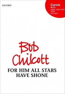 For Him All Stars Have Shone: SATB Vocal Score: SATB Vocal Score (BOK)