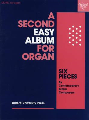 A Second Easy Album for Organ: Six Pieces by Contemporary British Composers (BOK)