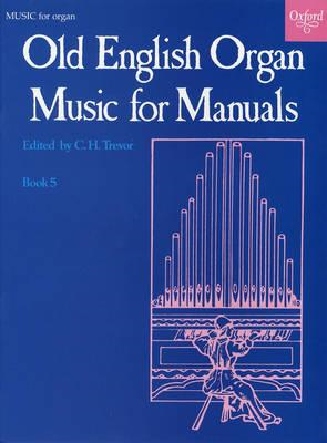Old English Organ Music for Manuals Book 5 (BOK)