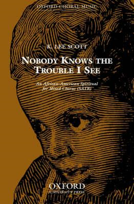 Nobody Knows the Trouble I See: Vocal Score (BOK)