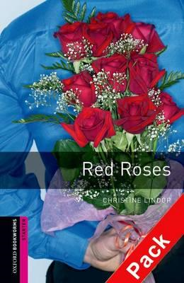 Oxford Bookworms Library: Starter Level: Red Roses (BOK)