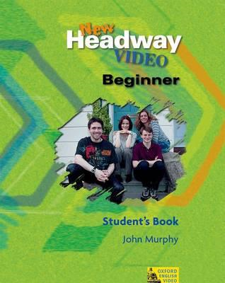 New Headway Video: Beginner level: Student's Book (BOK)