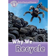 Oxford Read and Discover: Level 4: Why We Recycle (BOK)
