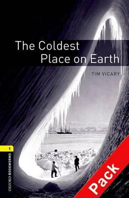 Oxford Bookworms Library: Stage 1: The Coldest Place on Eart (BOK)