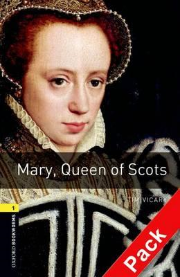 Oxford Bookworms Library: Level 1:: Mary, Queen of Scots aud (BOK)