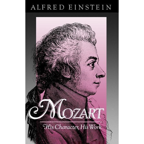 Mozart His Character His Work (BOK)