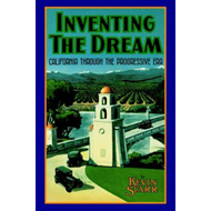 Inventing the Dream: California Through the Progressive Era (BOK)
