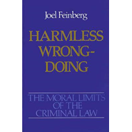 Moral Limits of the Criminal Law: Volume 4: Harmless Wrongdo (BOK)