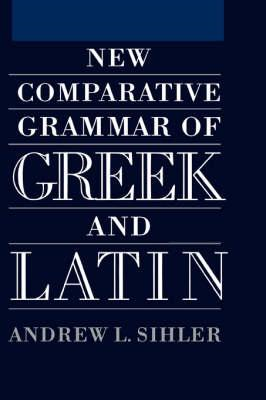 New Comparative Grammar of Greek and Latin (BOK)