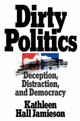 Dirty Politics: Deception, Distraction and Democracy (BOK)