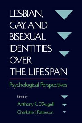 Lesbian, Gay and Bisexual Identities Over the Lifespan: Psychological Perspectives (BOK)