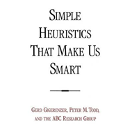 Simple Heuristics That Make Us Smart (BOK)