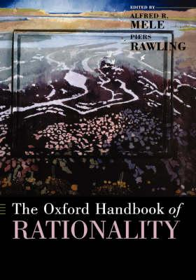 The Oxford Handbook of Rationality (BOK)