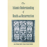 Islamic Understanding of Death and Resurrection (BOK)