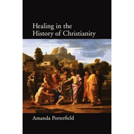 Healing in the History of Christianity (BOK)