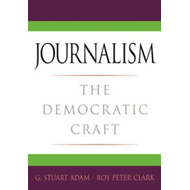 Journalism: The Democratic Craft (BOK)