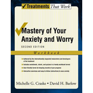 Mastery of Your Anxiety and Worry: Workbook (BOK)