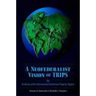 A Neofederalist Vision of TRIPS: The Resilience of the International Intellectual Property Regime (BOK)