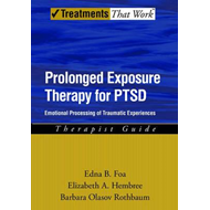 Prolonged Exposure Therapy for PTSD: Therapist Guide (BOK)