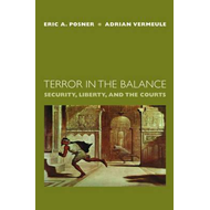 Terror in the Balance: Security, Liberty, and the Courts (BOK)