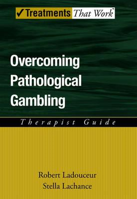 Overcoming Pathological Gambling: Therapist Guide (BOK)