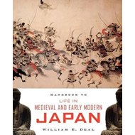 Handbook to Life in Medieval and Early Modern Japan (BOK)