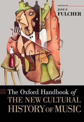 The Oxford Handbook of the New Cultural History of Music (BOK)