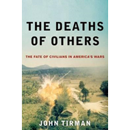 The Deaths of Others: The Fate of Civilians in America's Wars (BOK)