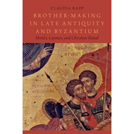 Brother-Making in Late Antiquity and Byzantium (BOK)
