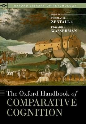 The Oxford Handbook of Comparative Cognition (BOK)