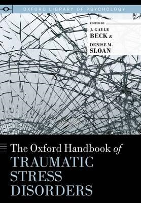 Oxford Handbook of Traumatic Stress Disorders (BOK)