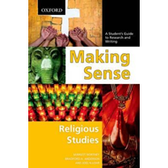 Making Sense in Religious Studies: A Student's Guide to Research and Writing (BOK)