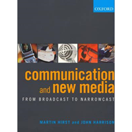 Communication and New Media: From Broadcast to Narrowcast (BOK)