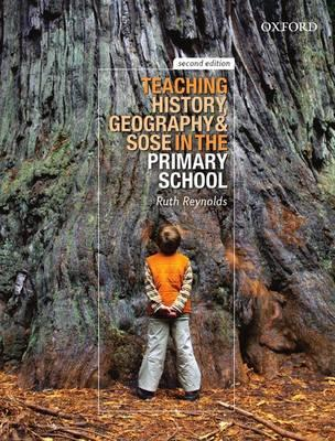 Teaching History, Geography and SOSE in the Primary School 2e: Teaching History, Geography and SOSE (BOK)