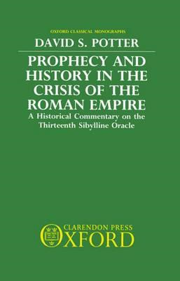 Prophecy and History in the Crisis of the Roman Empire (BOK)