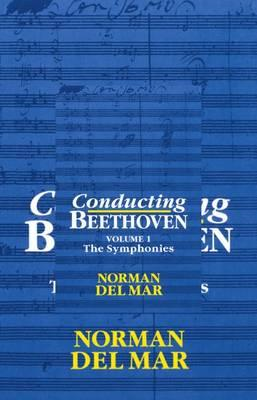Conducting Beethoven: Volume 1: The Symphonies (BOK)