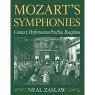 Mozart's Symphonies: Context, Performance Practice, Reception (BOK)