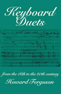 Keyboard Duets from the 16th to the 20th Century for One or Two Pianos: An Introduction (BOK)