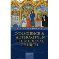 Conscience and Authority in the Medieval Church (BOK)