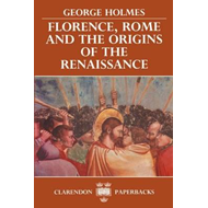 Florence, Rome and the Origins of the Renaissance (BOK)