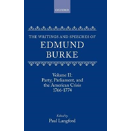 The Writings and Speeches of Edmund Burke: Volume 2: Party, Parliament and the American Crisis, 1766 (BOK)