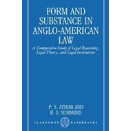 Form and Substance in Anglo-American Law: A Comparative Study in Legal Reasoning, Legal Theory, and (BOK)