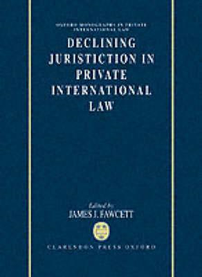 Declining Jurisdiction in Private International Law (BOK)